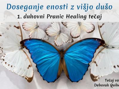1. duhovni Pranic Healing tečaj - Doseganje enosti z višjo dušo