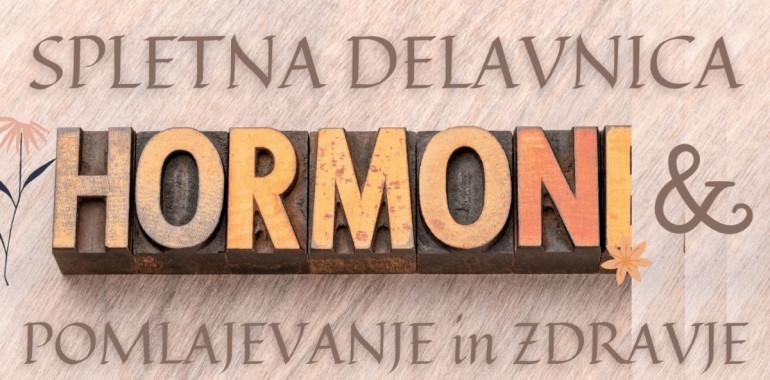 SPLETNA DELAVNICA: Hormoni, pomlajevanje in zdravje