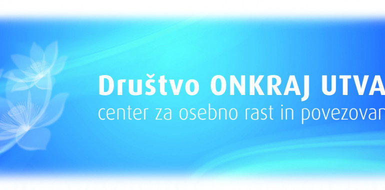 Maja Bratuž in društvo ONKRAJ UTVAR, center za osebno rast in povezovanje