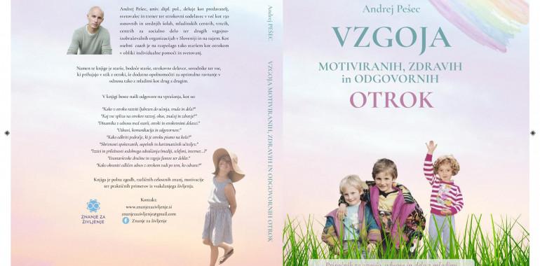 Vzgoja motiviranih, odgovornih in zdravih otrok, Andrej Pešec